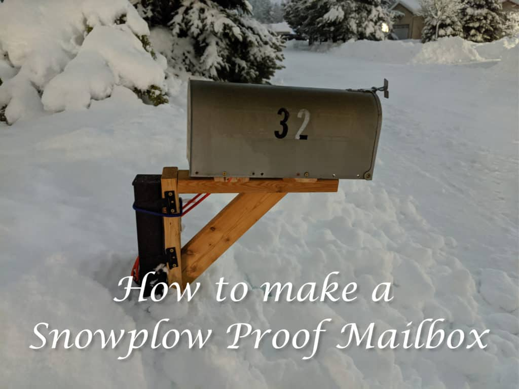 How to make a Snowplow Proof Mailbox